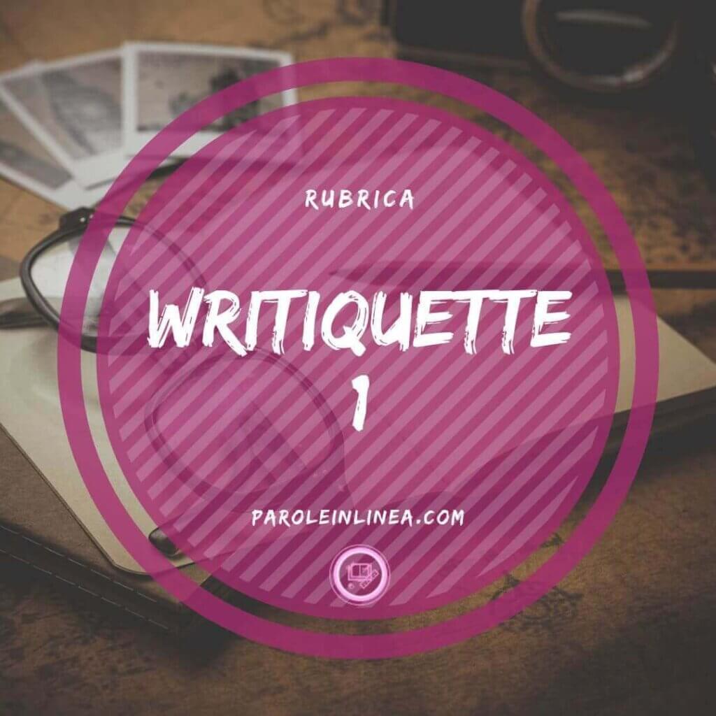 Writiquette #1: Introduzione